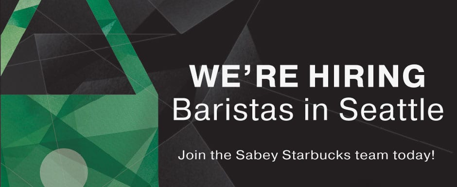 We're Hiring Baristas in Seattle - Join the Sabey Starbucks team today!